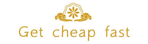 Get Cheap Fast